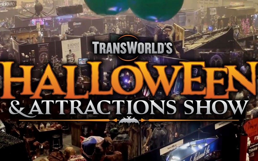 The Transworld Halloween & Attractions Show – The Only Show of Its Kind!